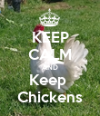 KEEP CALM AND Keep  Chickens - Personalised Poster large