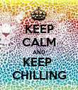 KEEP CALM AND KEEP  CHILLING - Personalised Poster large