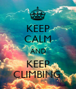 KEEP CALM AND KEEP CLIMBING  - Personalised Poster large