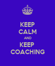 KEEP CALM AND KEEP  COACHING - Personalised Poster large