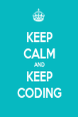 KEEP CALM AND KEEP CODING - Personalised Poster large