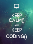 KEEP CALM() AND KEEP CODING() - Personalised Poster large