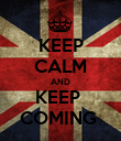 KEEP CALM AND KEEP  COMING  - Personalised Poster large