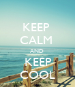 KEEP  CALM  AND  KEEP COOL - Personalised Poster large