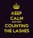 KEEP CALM AND KEEP COUNTING THE LASHES - Personalised Poster large