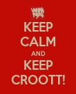 KEEP CALM AND KEEP CROOTT! - Personalised Poster large