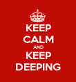 KEEP CALM AND KEEP DEEPING - Personalised Poster large