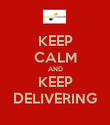 KEEP CALM AND KEEP DELIVERING - Personalised Poster large