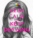 KEEP CALM AND KEEP DRAWING - Personalised Poster large