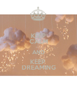 KEEP CALM AND KEEP  DREAMING - Personalised Poster large