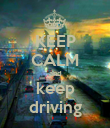 KEEP CALM and keep driving - Personalised Poster large