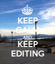 KEEP CALM AND KEEP EDITING - Personalised Poster small