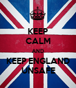 KEEP CALM AND KEEP ENGLAND UNSAFE - Personalised Poster large
