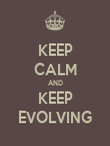 KEEP CALM AND KEEP EVOLVING - Personalised Poster large