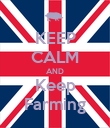 KEEP CALM AND Keep Farming - Personalised Poster large
