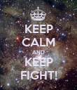 KEEP CALM AND KEEP FIGHT! - Personalised Poster large