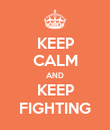 KEEP CALM AND KEEP FIGHTING - Personalised Poster large