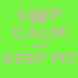 KEEP CALM AND KEEP FIT  - Personalised Poster large