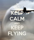 KEEP CALM AND KEEP FLYING - Personalised Poster large