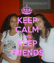 KEEP CALM AND KEEP FRIENDS - Personalised Poster large