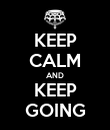 KEEP CALM AND KEEP GOING - Personalised Poster large