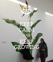 KEEP CALM AND KEEP GROWING - Personalised Poster large