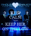 KEEP CALM AND KEEP HER ON THE LOW - Personalised Poster large