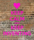 KEEP CALM AND KEEP INVENTING - Personalised Poster large