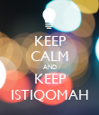 KEEP CALM AND KEEP ISTIQOMAH - Personalised Poster large