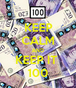 KEEP CALM AND KEEP IT  100 - Personalised Poster large