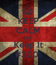KEEP CALM AND Keep It #300  - Personalised Poster large