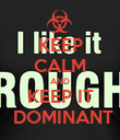 KEEP CALM AND KEEP IT  DOMINANT - Personalised Poster large