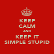 KEEP CALM AND KEEP IT SIMPLE STUPID - Personalised Poster large