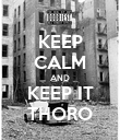 KEEP CALM AND KEEP IT THORO - Personalised Poster large