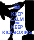 KEEP CALM AND KEEP KICKBOXING - Personalised Poster large