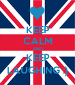 KEEP CALM AND KEEP LAUGHING :) - Personalised Poster large