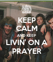 KEEP CALM AND KEEP LIVIN' ON A PRAYER - Personalised Poster large