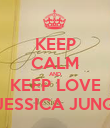 KEEP CALM AND KEEP LOVE JESSICA JUNG - Personalised Poster large