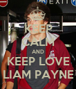 KEEP CALM AND KEEP LOVE LIAM PAYNE - Personalised Poster large