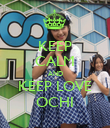 KEEP CALM AND KEEP LOVE OCHI - Personalised Poster large