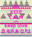 KEEP CALM AND keep love  P.A.D.A.B.A.C.R.I.I T ♥ - Personalised Poster large