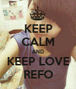 KEEP CALM AND KEEP LOVE REFO - Personalised Poster large