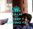 KEEP CALM AND KEEP LOVING <3 - Personalised Poster small