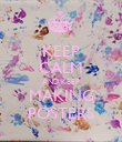 KEEP CALM AND KEEP MAKING POSTERS - Personalised Poster large