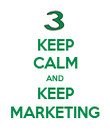 KEEP CALM AND KEEP MARKETING - Personalised Poster large