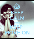 KEEP CALM AND KEEP  MOVE ON - Personalised Poster large