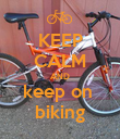 KEEP CALM AND keep on  biking - Personalised Poster large