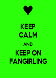 KEEP CALM AND KEEP ON FANGIRLING - Personalised Poster large