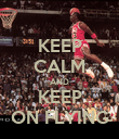 KEEP CALM AND KEEP ON FLYING - Personalised Poster large