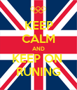 KEEP CALM AND KEEP ON  RUNING - Personalised Poster large